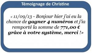 temoignage christine 2  300x175 SYSTEME pour gagner au LOTO et à EUROMILLIONS (Lotto Belge, Swiss, Québec etc)